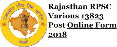 Rajasthan RPSC Various 13823 Post Online Form 2018