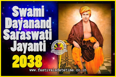 2038 Swami Dayanand Saraswati Jayanti Date & Time, 2038 Swami Dayanand Saraswati Jayanti Calendar