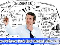 Cara Tingkatkan Performa Bisnis Kecil Menjadi Lebih Baik