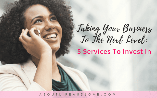 Taking Your Business To The Next Level – Five Services To Invest In