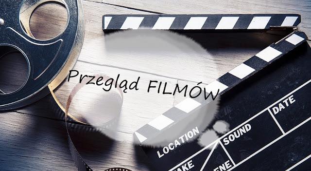 Przegląd FILMÓW | RECENZJE #2