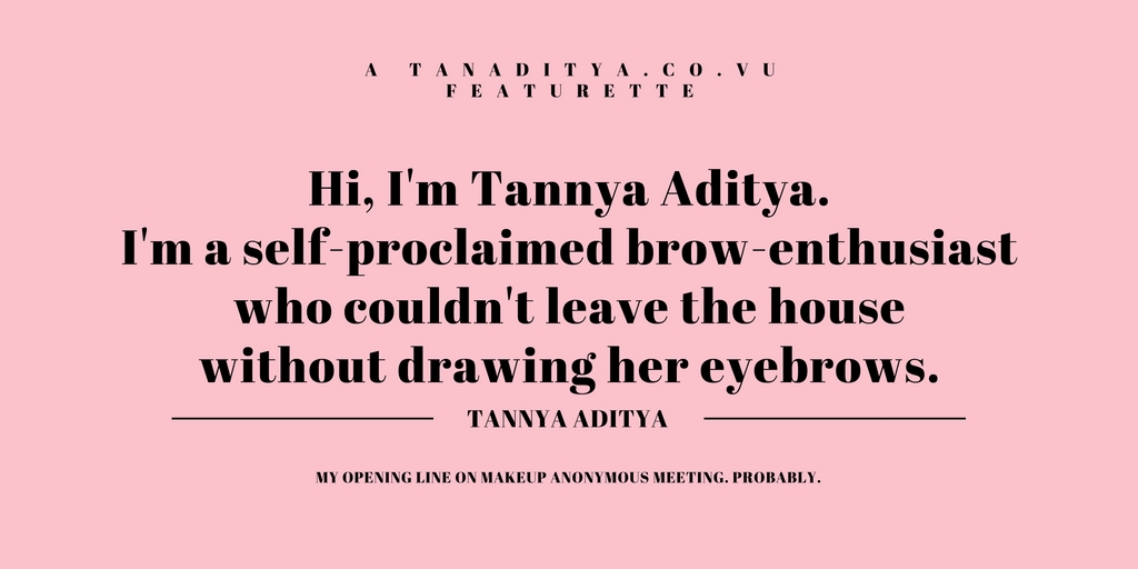 http://www.tanaditya.co.vu/2016/08/lets-talk-brows.html