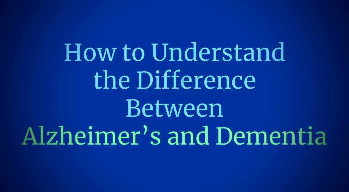 difference between dementia and alzheimer's - 1200×660