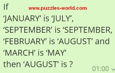 If  'JANUARY' is 'JULY',  'SEPTEMBER' is 'SEPTEMBER then 'AUGUST' is ?