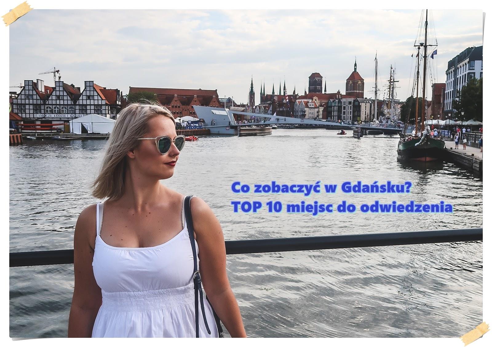 Co warto zobaczyć w Gdańsku? TOP 10 miejsc do zobaczenia w Gdańsku
