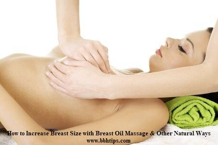 How to Increase Breast Size with Breast Oil Massage Other Natural Ways