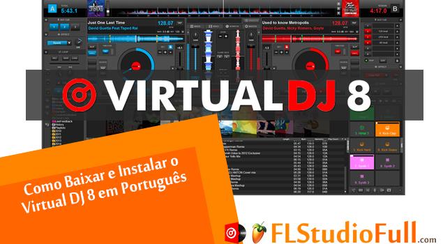 Como Baixar e Instalar o Virtual DJ 8 em Português