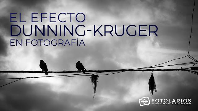 El 'Efecto Dunning-Kruger' en Fotografía