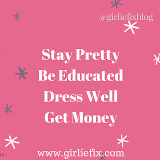 GirlieFix Blog - Stay pretty, Be educated, Dress, Get Money!