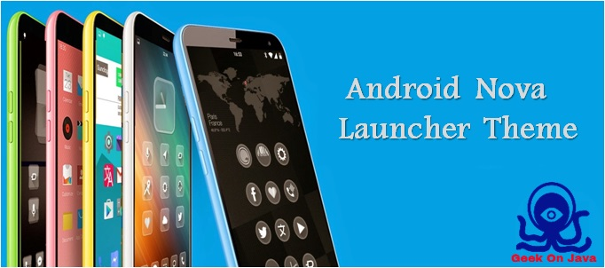 Geek On Java: Make Android Nova Launcher Theme