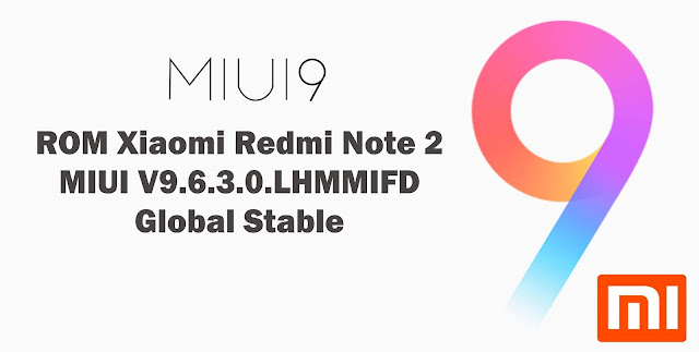 Download ROM Xiaomi Redmi Note 2 MIUI V9.6.3.0.LHMMIFD Global Stable