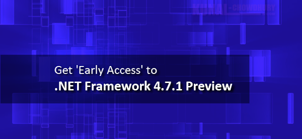 Get 'Early Access' to .NET Framework 4.7.1