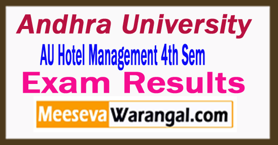 Andhra University Hotel Management 4th Sem Results 2017