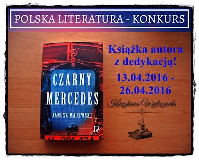 """WYNIKI KONKURSÓW """"Czarny mercedes"""" Janusz Majewski, """"Szeptucha"""" Katarzyna Berenika Miszczuk"""