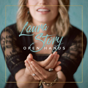 "Laura Story's new album, ""Open Hands"""
