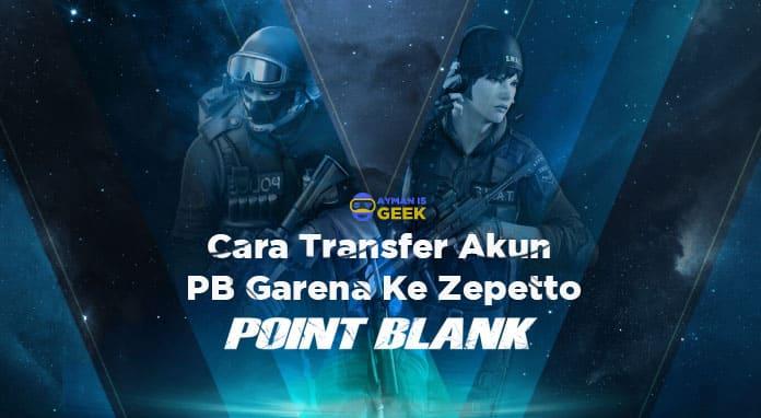 Point Blank garena pindah ke Zepetto. Berikut Cara Transfer Akun Point Blank