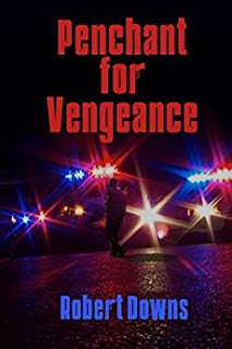 Penchant for Vengeance - Mystery by Robert Downs