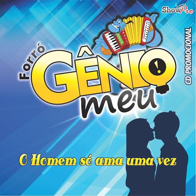Forró Gênio Meu - O Homem Só Ama Uma Vez