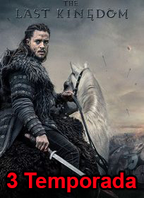 Assistir The Last Kingdom 3 Temporada Online Dublado e Legendado