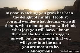 Happy Birthday wishes quotes for son and: my son watching you grow has been the delight of my life