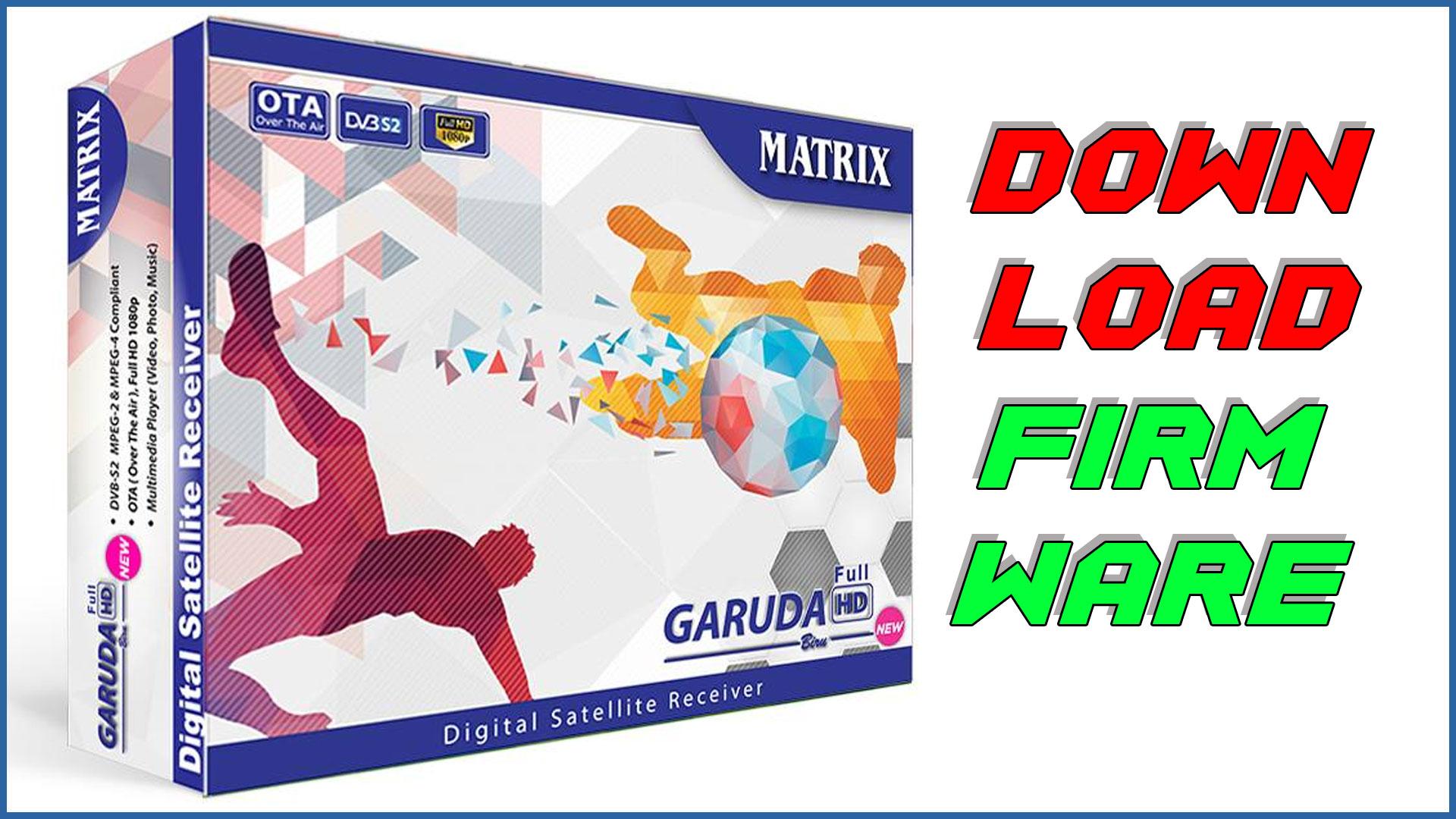 Download Firmware Matrix Garuda HD Biru SW Software Terbaru