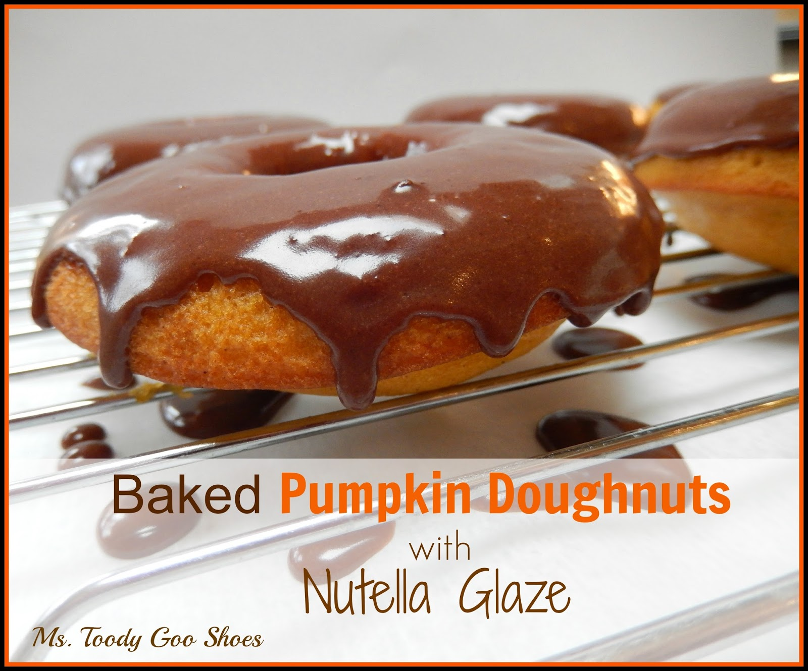 Baked Pumpkin Donuts with Nutella Glaze --- Ms. Toody Goo Shoes