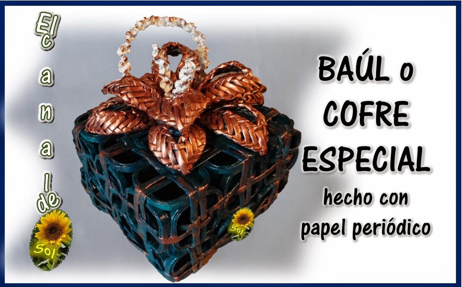 BAUL O COFRE ESPECIAL Hecho Con Papel Periodico
