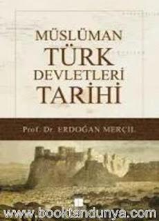 Erdoğan Merçil - Müslüman Türk Devletleri Tarihi