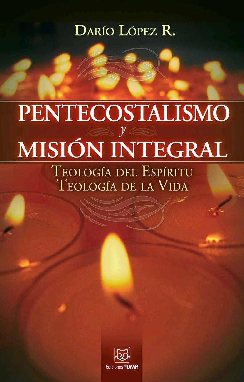 Darío López Rodríguez-Pentecostalismo y Misión Integral-