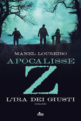 Apocalisse Z - L'ira dei Giusti (Manel Loureiro)