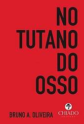 resenha no tutano do osso; no tutano do osso bruno a oliveira;
