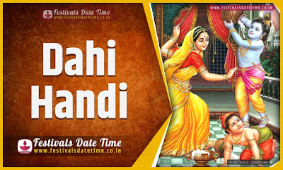 2020 Dahi Handi Date and Time, 2020 Dahi Handi Festival Schedule and Calendar