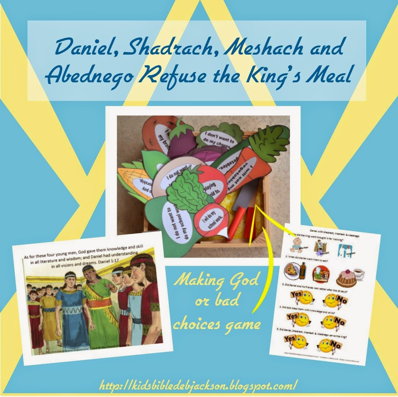 http://kidsbibledebjackson.blogspot.com/2014/05/daniel-shadrach-meshach-and-abednego.html