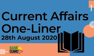 Current Affairs One-Liner: 28th August 2020