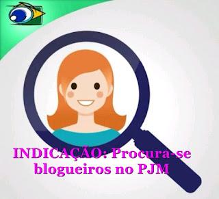 INDICAÇÃO: Procura-se blogueiros no PJM