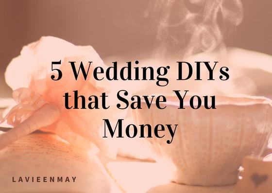 5 Wedding DIYs that Save You Money