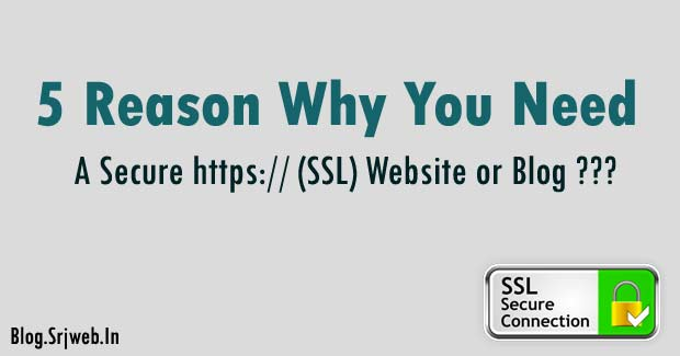 5 Reason Why You Need a Secure https:// (SSL Certified) Website or Blog