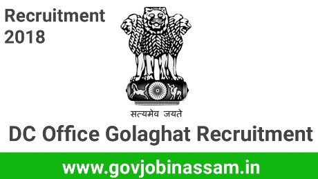 DC Office Golaghat Recruitment 2018, golaghat,govjobinassam