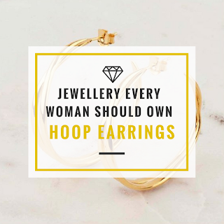 Jewellery Every Woman Should Own Hoop Earrings Jewellery Curated Blog