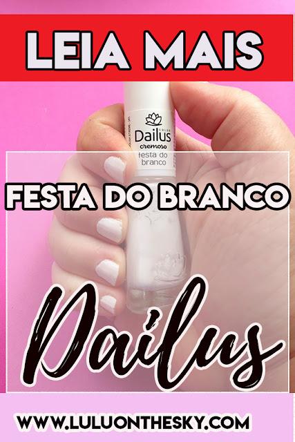 Esmalte Dailus Festa do Branco: eu usei