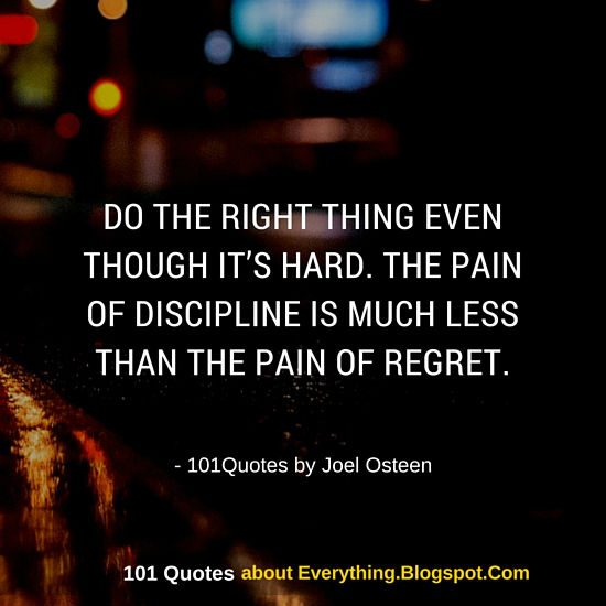 The Pain Of Discipline Is Much Less Than The Pain Of Regret Joel