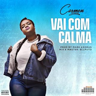 Carmen Chaquice – Vai Com Calma (Prod.By Mark Exodus)
