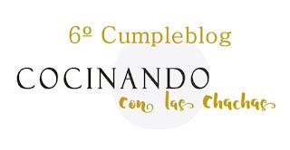 http://www.cocinandoconlaschachas.com/2018/03/6-cumpleblog-cocinando-con-las-chachas.html