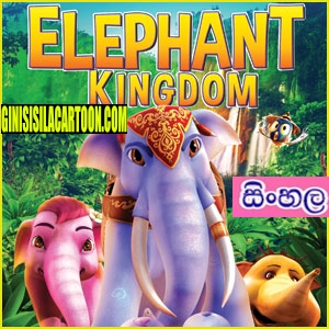 Sinhala Dubbed - Elephant Kingdom (2016)