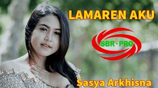 Lirik Lagu Lamaren Aku - Sasya Arkhisna