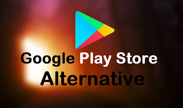 Best Play Store Alternative For 2019