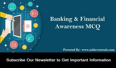 Banking And Financial Awareness MCQ - Set 25