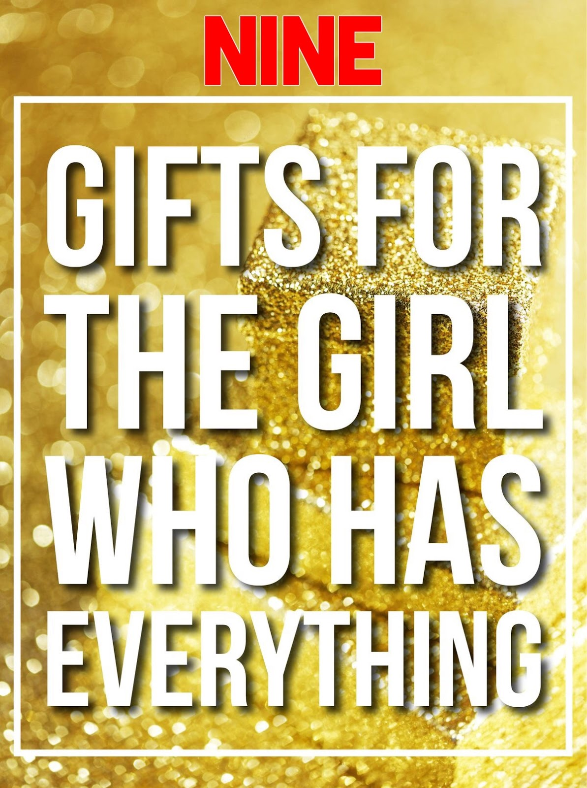 9 Gifts For The Who Has Everything That Would Be Moi I Do Not Need A Thing And Am One Of Those People Rather Give Than Receive