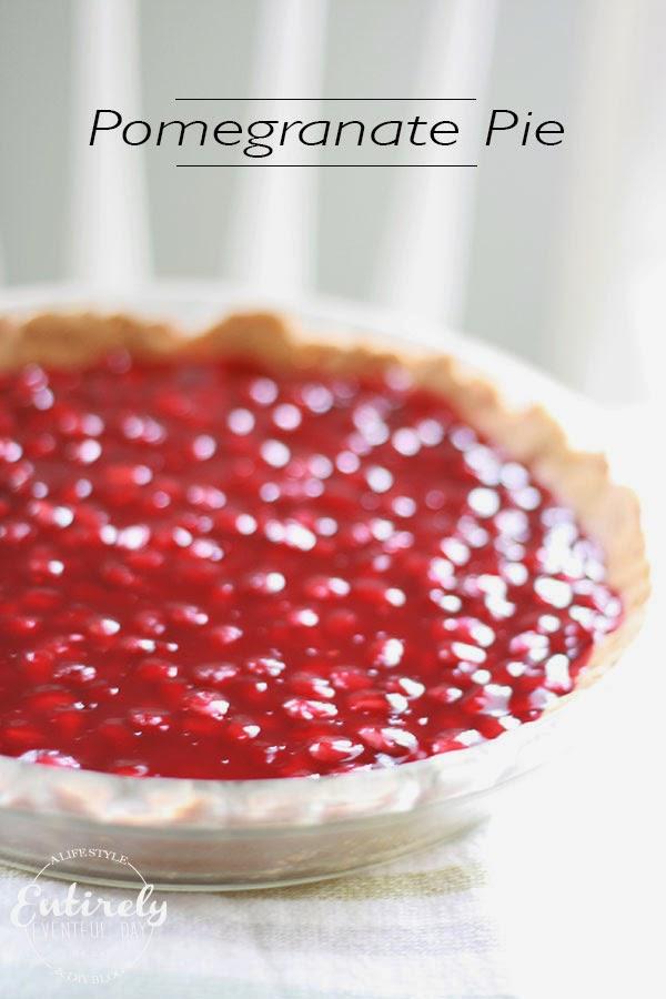 Pomegranate Pie Recipe Entirely Eventful Day