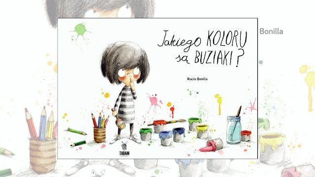 """Rocio Bonilla """"Jakiego koloru są Buziaki?"""" / recenzuje Marta Szloser"""